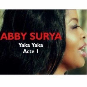 Abby Surya - Yaka Yaka Acte 1