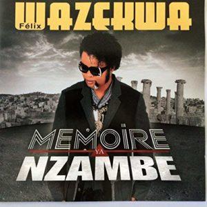 Felix Wazekwa - Album Mémoire Ya Nzambe